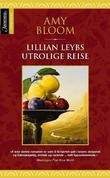 """Lillian Leybs utrolige reise"" av Amy Bloom"