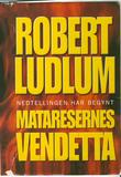 &#34;Mataresernes vendetta&#34; av Robert Ludlum