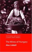 """The Wines of Hungary (Mitchell Beazley Wine Guides)"" av Alex Liddell"
