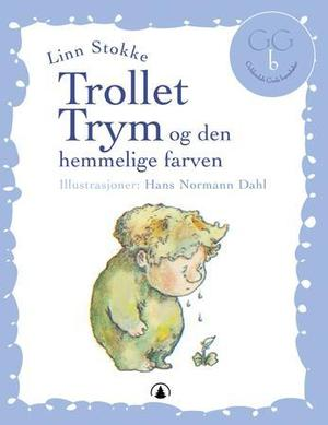"""""""Trollet Trym og den hemmelige farven"""" av Linn Stokke"""