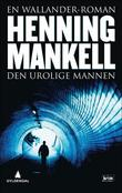 &#34;Den urolige mannen en Wallander-roman&#34; av Henning Mankell
