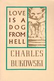 """Love is a Dog From Hell"" av Charles Bukowski"