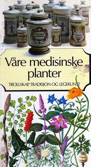 &#34;Vre medisinske planter - trollskap, tradisjon og legekunst&#34; av Ove Arbo Heg