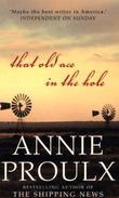 &#34;That old ace in the hole - a novel&#34; av Annie Proulx