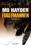 &#34;Fuglemannen - spenningsroman&#34; av Mo Hayder