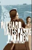&#34;Pskeparaden&#34; av Richard Yates