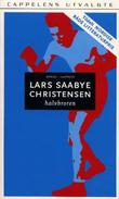 &#34;Halvbroren roman&#34; av Lars Saabye Christensen