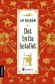 &#34;Det hvite hotellet&#34; av Jo Nesb