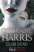 &#34;Club dead&#34; av Charlaine Harris