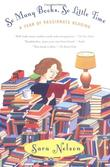 """So Many Books, So Little Time A Year of Passionate Reading"" av Sara Nelson"