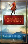 &#34;Oppmlingen av verden&#34; av Daniel Kehlmann