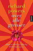 """Over alle grenser"" av Richard Powers"