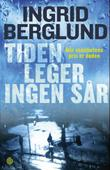 &#34;Tiden leger ingen sr - roman&#34; av Ingrid Berglund