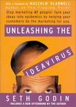&#34;Unleashing the Ideavirus Stop Marketing at People! Turn Your Ideas Into Epidemics by Helping Your Customers Do the Marketing for You.&#34; av Seth Godin