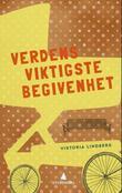 """""""Verdens viktigste begivenhet roman"""" av Viktoria Lindberg"""