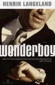 &#34;Wonderboy - roman&#34; av Henrik H. Langeland