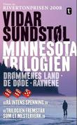 &#34;Minnesota-trilogien&#34; av Vidar Sundstl