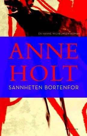 """""""Sannheten bortenfor - en Hanne Wilhelmsen-roman"""" av Anne Holt"""