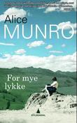 &#34;For mye lykke&#34; av Alice Munro