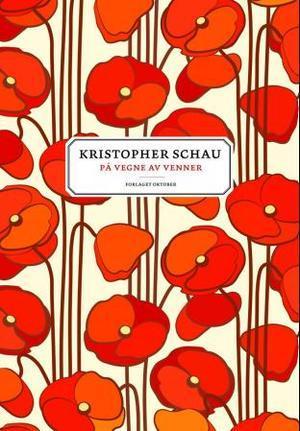 """""""På vegne av venner - essay"""" av Kristopher Schau"""