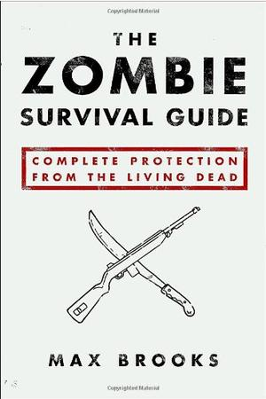 &#34;The Zombie Survival Guide - Complete Protection from the Living Dead&#34; av Max Brooks