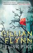 &#34;Flink pike&#34; av Gillian Flynn