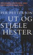 &#34;Ut og stjle hester - roman&#34; av Per Petterson