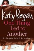 &#34;One thing led to another&#34; av Katy Regan