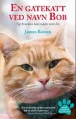 &#34;En gatekatt ved navn Bob&#34; av James Bowen
