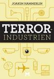 &#34;Terrorindustrien&#34; av Joakim Hammerlin