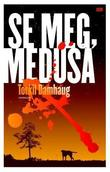 &#34;Se meg, Medusa&#34; av Torkil Damhaug