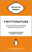 """Twitterature The World's Greatest Books Retold Through Twitter"" av Alexander Aciman"