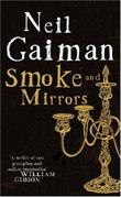 &#34;Smoke and Mirrors&#34; av Neil Gaiman