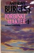 """Jordiske makter 1"" av Anthony Burgess"