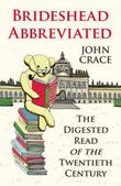 """Brideshead abbreviated the digested read of the twentieth century"" av John Crace"
