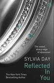 &#34;Reflected in you - the Crossfire trilogy 2&#34; av Sylvia Day