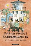 &#34;Folk og rvere i Kardemomme by&#34; av Thorbjrn Egner