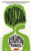 &#34;Indecision a novel&#34; av Benjamin Kunkel