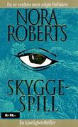 &#34;Skyggespill en kjrlighetsthriller&#34; av Nora Roberts