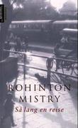 &#34;S lang en reise&#34; av Rohinton Mistry