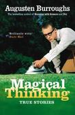"""Magical Thinking True Stories"" av Augusten Burroughs"