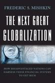 """The Next Great Globalization How Disadvantaged Nations Can Harness their Financial Systems to get Rich How Disadvantaged Nations Can Harness Their Financial Systems to Get Rich"" av Frederic S. Mishkin"
