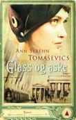 &#34;Glass og aske&#34; av Ann Syrhn Tomasevic