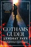 &#34;Gothams guder&#34; av Lyndsay Faye