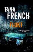 &#34;Flukt&#34; av Tana French