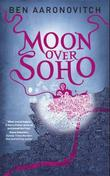 &#34;Moon over soho&#34; av Ben Aaronovitch