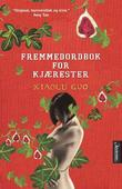 &#34;Fremmedordbok for kjrester&#34; av Xiaolu Guo