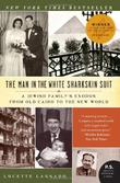 &#34;Man in the White Sharkskin Suit - A Jewish Family&#39;s Exodus from Old Cairo to the New World (P.S. (Paperback))&#34; av Lucette Matalon Lagnado