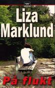 &#34;P flukt&#34; av Liza Marklund