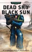 """Dead Sky, Black Sun An Ultramarines Novel"" av Graham McNeill"
